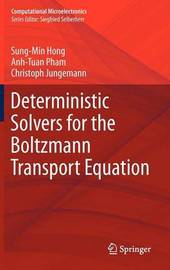 Deterministic Solvers for the Boltzmann Transport Equation by Sung-Min Hong