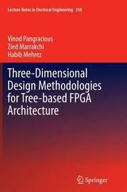 Three-Dimensional Design Methodologies for Tree-based FPGA Architecture by Vinod Pangracious image