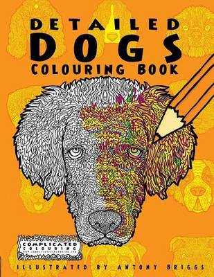 Detailed Dogs by Complicated Colouring