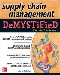 Supply Chain Management Demystified by John M McKeller