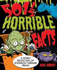 501 1/2 Horrible Facts by Anne Rooney
