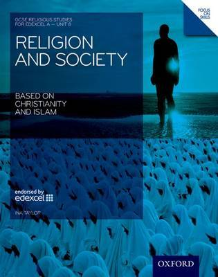 GCSE Religious Studies: Religion & Society Based on Christianity & Islam Edexcel A Unit 8 Student Book: Unit 8 by Ina Taylor