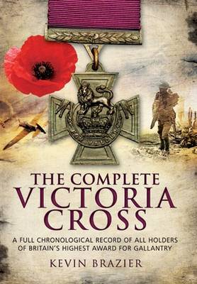 The Complete Victoria Cross by Kevin Brazier image
