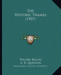 The Historic Thames (1907) by Hilaire Belloc