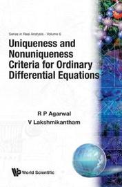 Uniqueness And Nonuniqueness Criteria For Ordinary Differential Equations by V Lakshmikantham