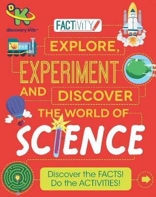 Discovery Kids Factivity Explore, Experiment and Discover the World of Science by Anna Claybourne image