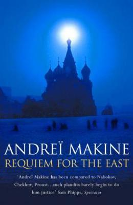 Requiem for the East by Andrei Makine