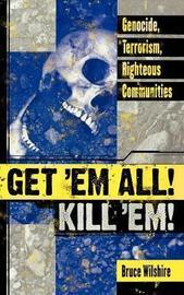 Get 'Em All! Kill 'Em! by Bruce Wilshire image