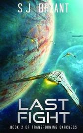 Last Fight by S J Bryant