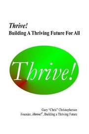 """Thrive! - Building a Thriving Future for All by Gary """"Chris"""" Christopherson"""