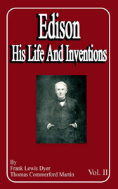 Edison: His Life and Inventions (Volume Two) by Frank Lewis Dyer image