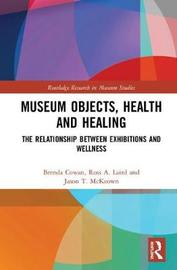 Museum Objects, Health and Healing by Brenda Cowan image