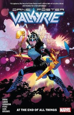 Valkyrie: Jane Foster Vol. 2 - At The End Of All Things by Jason Aaron