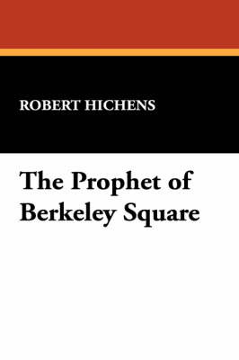 The Prophet of Berkeley Square by Robert Hichens image