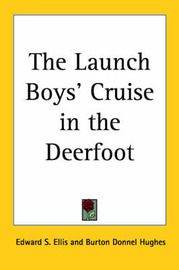 The Launch Boys' Cruise in the Deerfoot by Edward S Ellis image