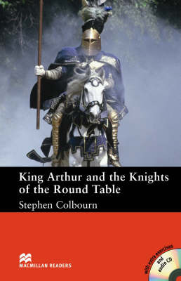 Macmillan Readers King Arthur and the Knights of the Round Table Intermediate Reader Without CD by Stephen Colbourn image