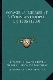 Voyage En Crimee Et a Constantinople, En 1786 (1789) by Elizabeth Craven Craven, Bar