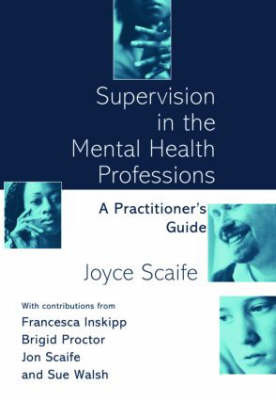 Supervision in the Mental Health Professions by Joyce Scaife