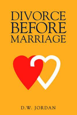 Divorce Before Marriage by Reverend D.W. Jordan