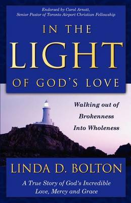 In the Light of God's Love by Linda D Bolton