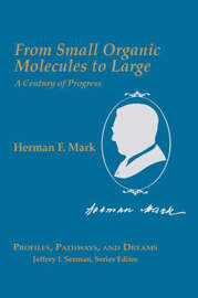 From Small Organic Molecules to Large by Herman F. Mark