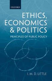 Ethics: Economics, & Politics by I.M.D. Little