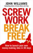 Screw Work Break Free by John Williams