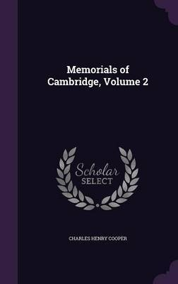 Memorials of Cambridge, Volume 2 by Charles Henry Cooper image
