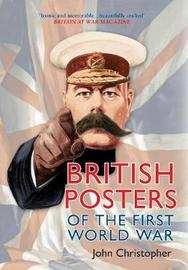 British Posters of the First World War by John Christopher