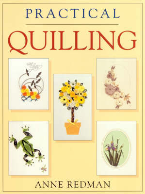 Practical Quilling by Anne Redman