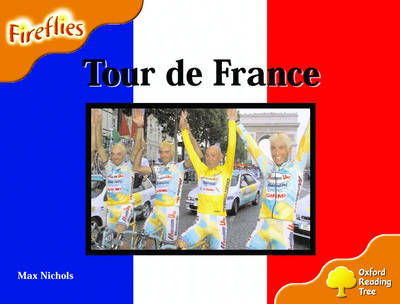 Oxford Reading Tree: Stage 6: Fireflies: Tour de France by Max Nichols image