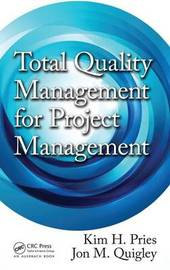 Total Quality Management for Project Management by Kim H Pries
