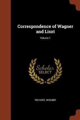 Correspondence of Wagner and Liszt; Volume 1 by Richard Wagner image