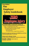 Third Edition, Zero Injury Safety Guidebook to Zero Employee Injury by Emmitt J. Nelson