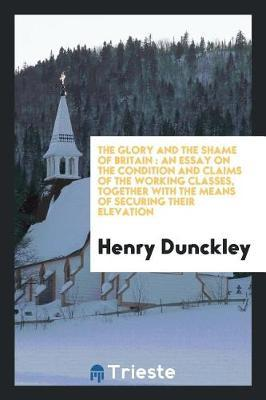 The Glory and the Shame of Britain by Henry Dunckley image