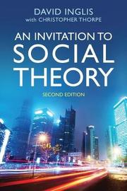 An Invitation to Social Theory by Inglis image