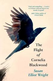 The Flight of Cornelia Blackwood by Susan Elliot-Wright