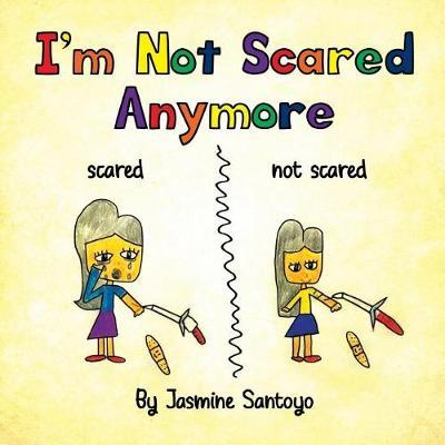 I'm Not Scared Anymore by Jasmine Santoyo