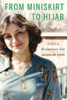 From Miniskirt to Hijab by Jacqueline Saper