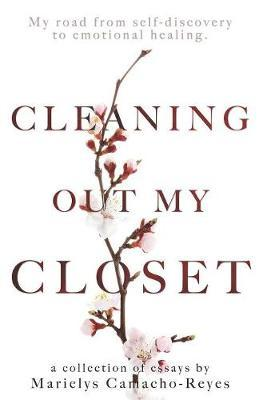 Cleaning Out My Closet by Marielys Camacho-Reyes