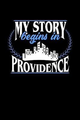 My Story Begins in Providence by Dennex Publishing