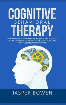 Cognitive Behavioral Therapy by Jasper Bowen