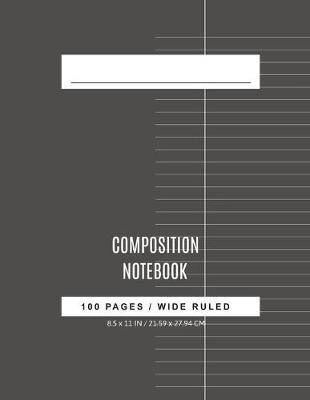 Wide Ruled Composition Notebook by Nadine Pitt