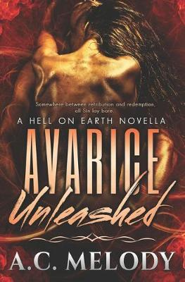 Avarice Unleashed by A C Melody