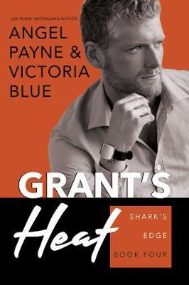 Grant's Heat by Angel Payne