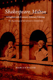 Shakespeare, Milton and Eighteenth-Century Literary Editing by Marcus Walsh