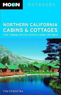Northern California Cabins and Cottages: Great Lodgings with Easy Access to Outdoor Recreation by Tom Stienstra image