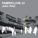 Fabriclive 07: John Peel by Various Artists