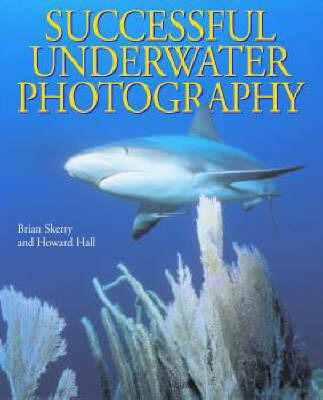 Successful Underwater Photography by Brian Skerry