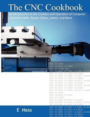 The CNC Cookbook by Edward J Hess